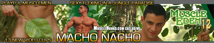 MuscleHunks Macho Nacho