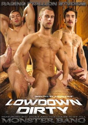 Raging Stallion Studios: Lowdown Dirty
