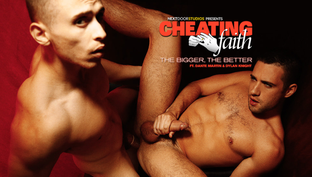 Next Door Studios Cheating Faith: The Bigger, The Better Featuring Dante Martin and Dylan Knight