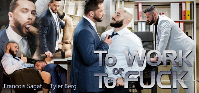 Men at Play To Work Or To Fuck Starring Francois Sagat and Tyler Berg
