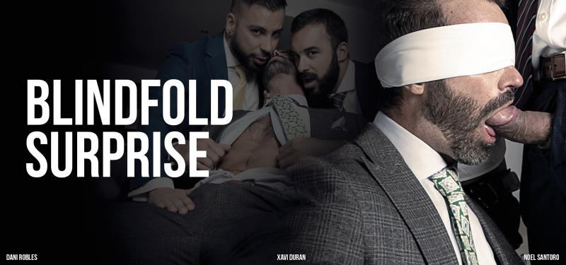 Men at Play Blindfold Surprise Starring Dani Robles, Noel Santoro, and Xavi Duran
