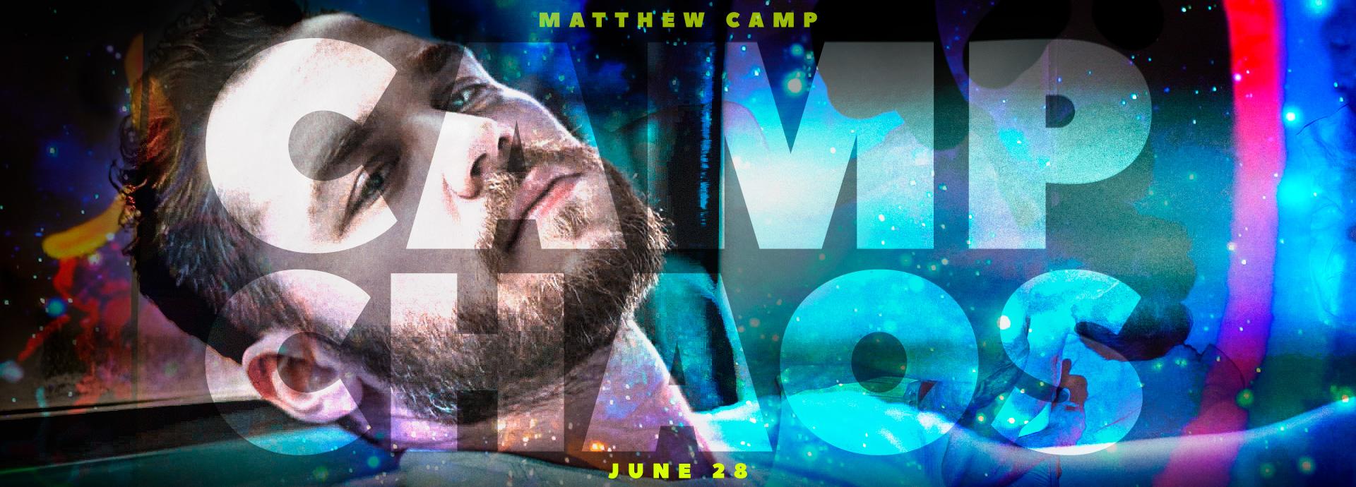 Camp Chaos Featuring Matthew Camp