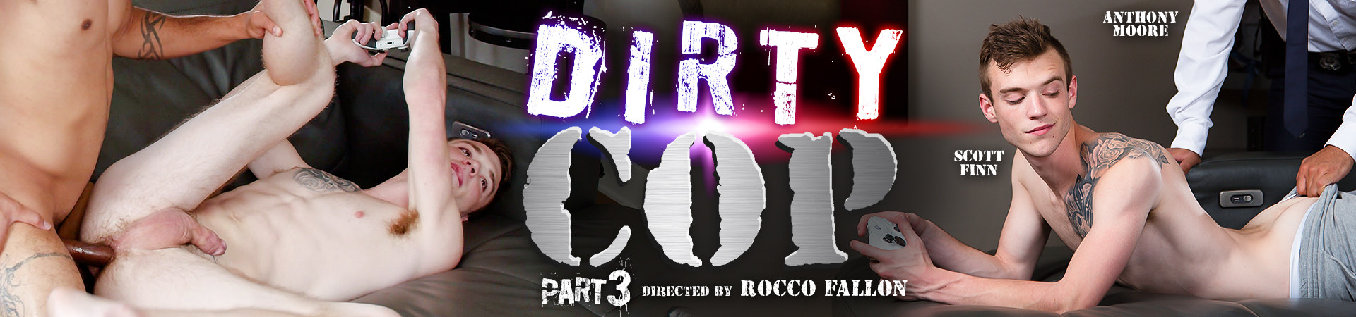Dirty Cop 3 Featuring Anthony Moore and Scott Finn