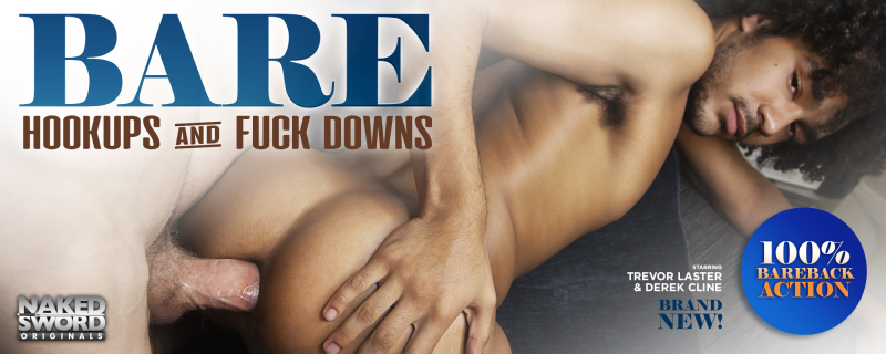 BARE: Hookups And Fuckdowns, Scene 1 Featuring Derek Cline and Trevor Laster