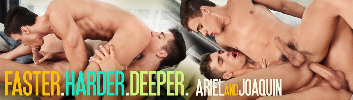 FASTER. HARDER. DEEPER. Featuring Ariel Vanean & Joaquin Arrenas