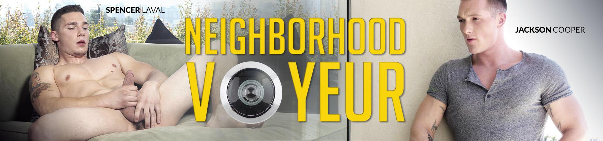 Neighborhood Voyeur Featuring Jackson Cooper and Spencer Laval