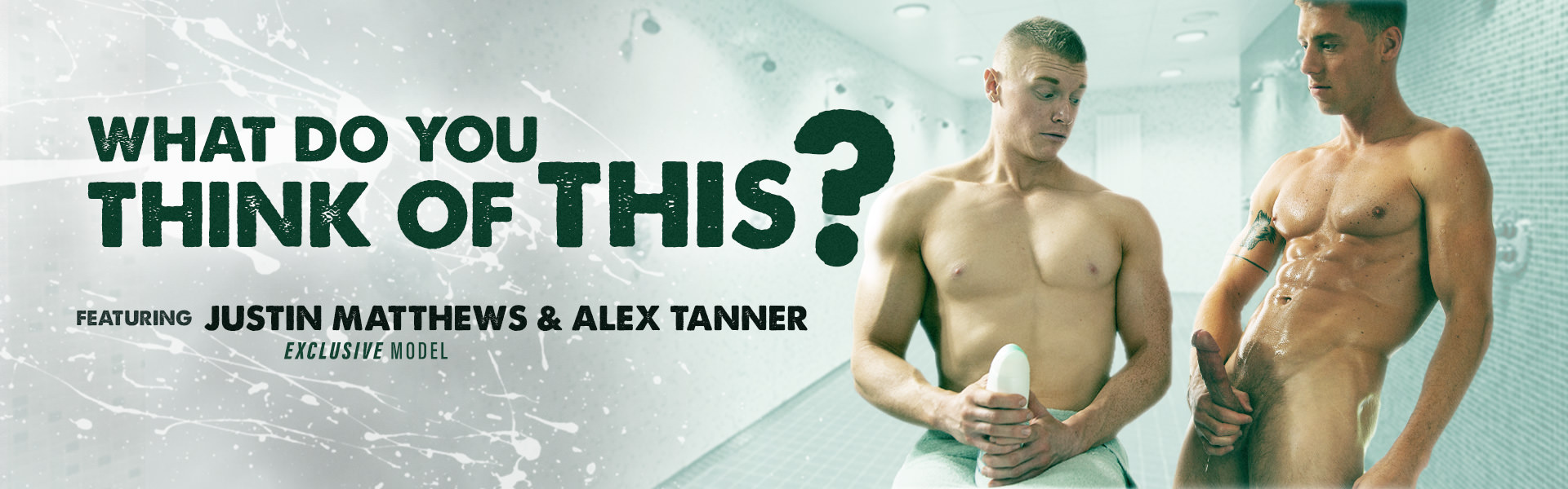 What Do You Think Of This? Featuring Alex Tanner and Justin Matthews