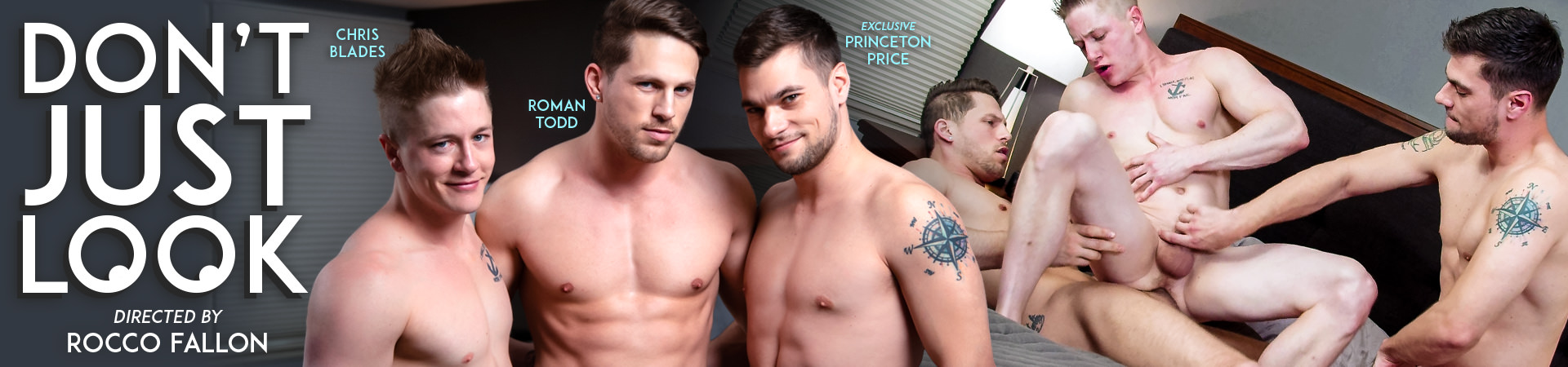 Don't Just Look Featuring Chris Blades, Princeton Price, and Roman Todd