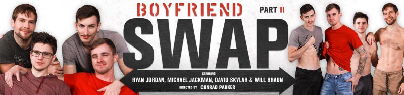Boyfriend Swap - Part 2 Featuring David Skylar and Will Braun