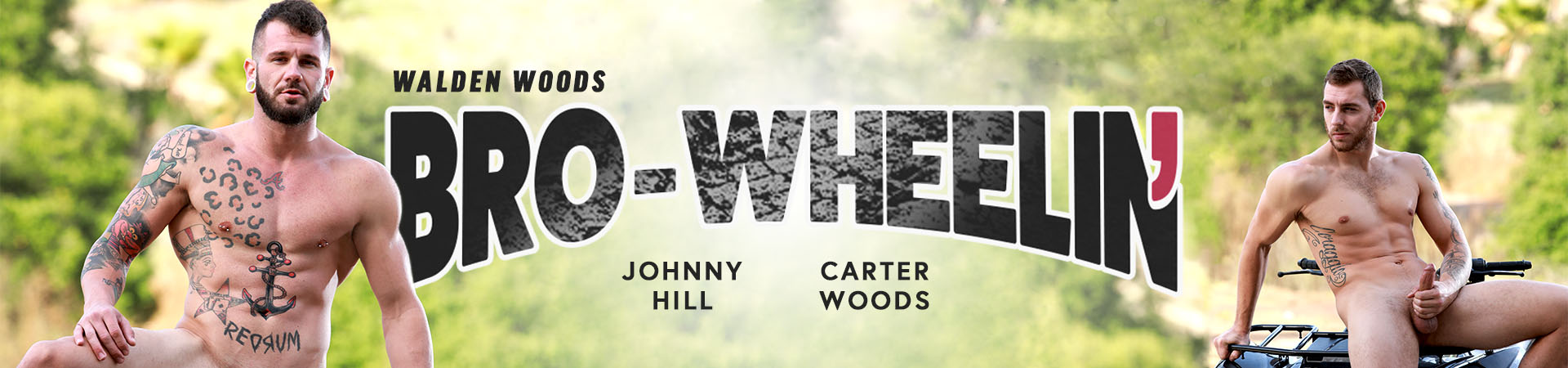 Bro-Wheelin' Featuring Carter Woods and Johnny Hill