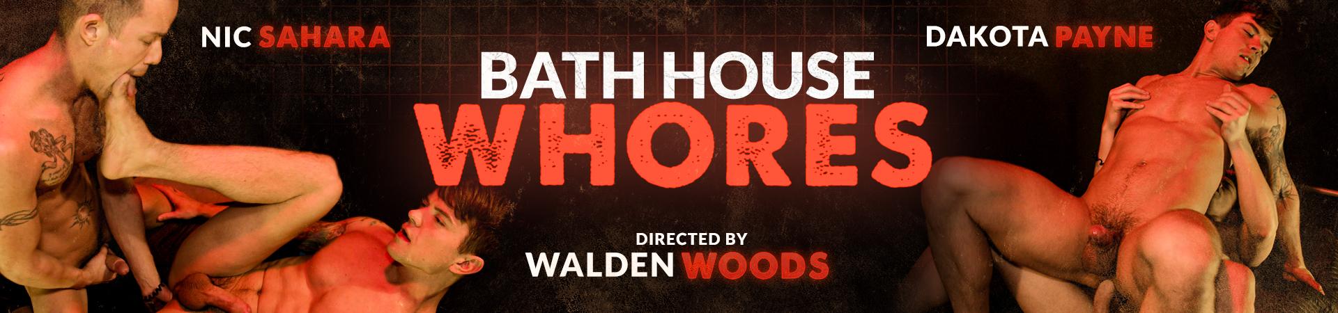 Bath House Whores Featuring Dakota Payne and Nic Sahara