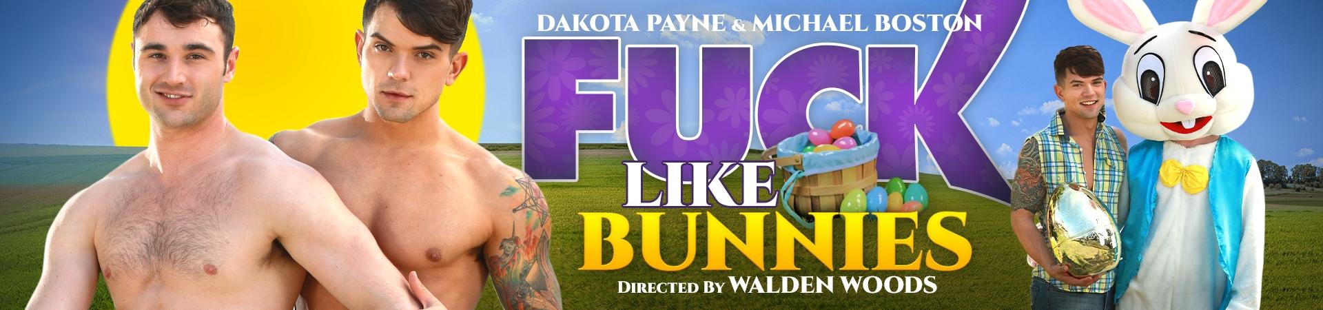 Fuck Like Bunnies Featuring Dakota Payne and Michael Boston