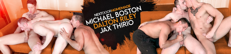 Next Door Homemade: Jax Thirio, Michael Boston & Dalton Riley