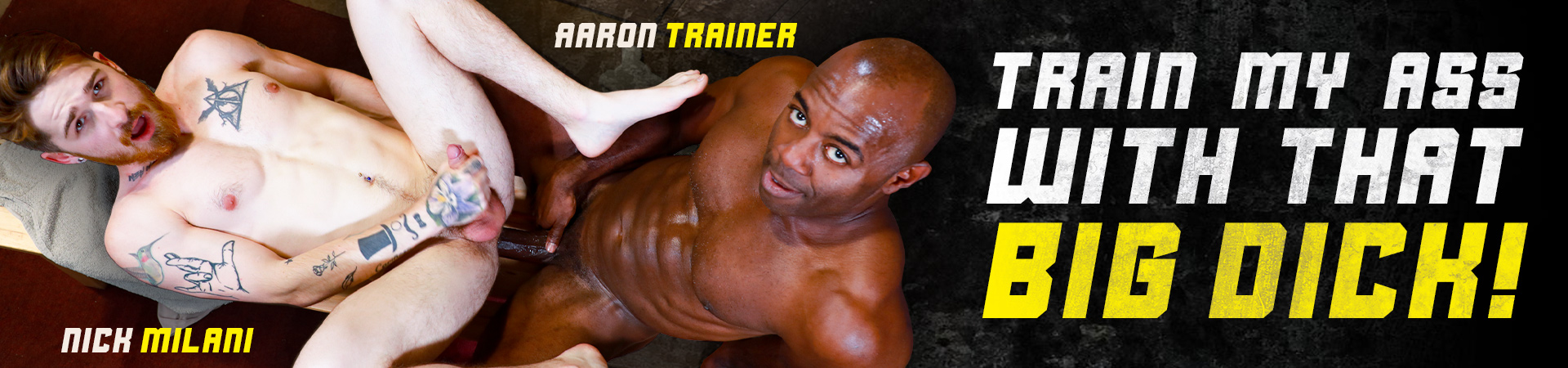 Train My Ass With That Big Dick! Featuring Aaron Trainer and Nick Milani