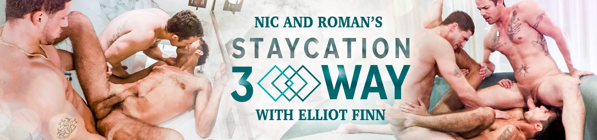 Nic & Roman's Staycation 3-Way With Elliot Finn Featuring Elliot Finn, Nic Sahara and Roman Todd