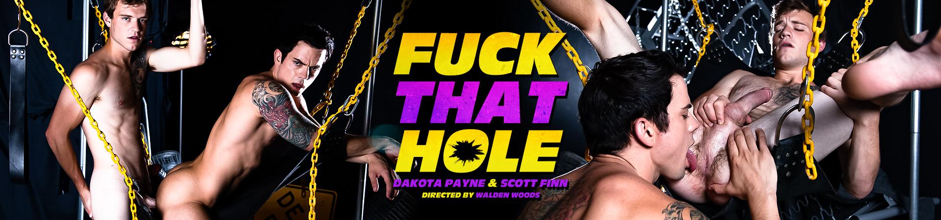 Fuck That Hole Featuring Dakota Payne and Scott Finn